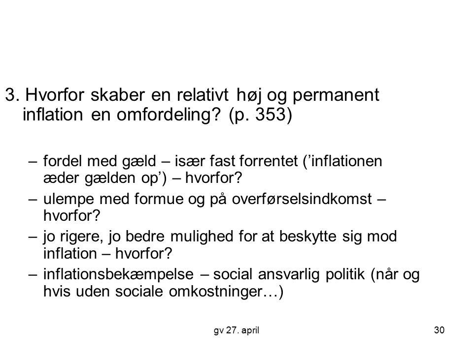 3. Hvorfor skaber en relativt høj og permanent inflation en omfordeling (p. 353)