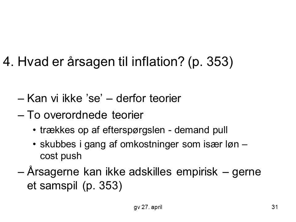 4. Hvad er årsagen til inflation (p. 353)