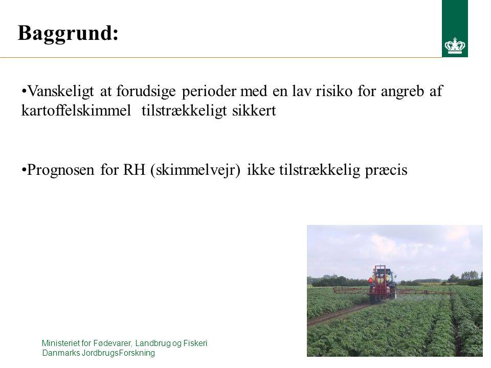 Baggrund: Vanskeligt at forudsige perioder med en lav risiko for angreb af kartoffelskimmel tilstrækkeligt sikkert.