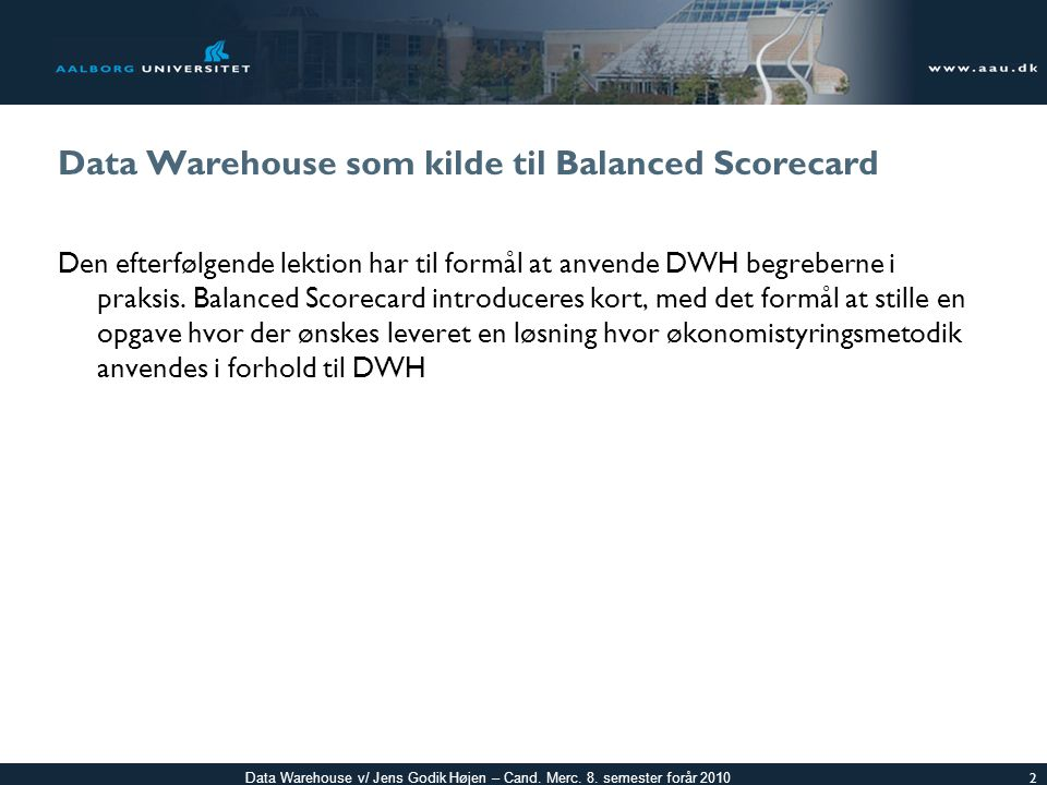 Data Warehouse som kilde til Balanced Scorecard