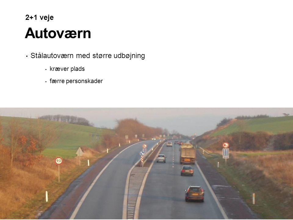 Autoværn 2+1 veje Stålautoværn med større udbøjning kræver plads