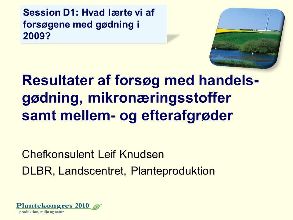 Chefkonsulent Leif Knudsen DLBR, Landscentret, Planteproduktion