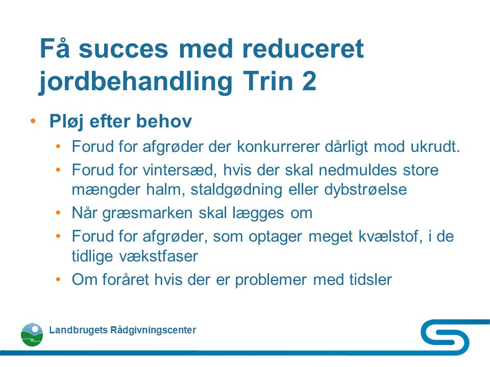 Få succes med reduceret jordbehandling Trin 2