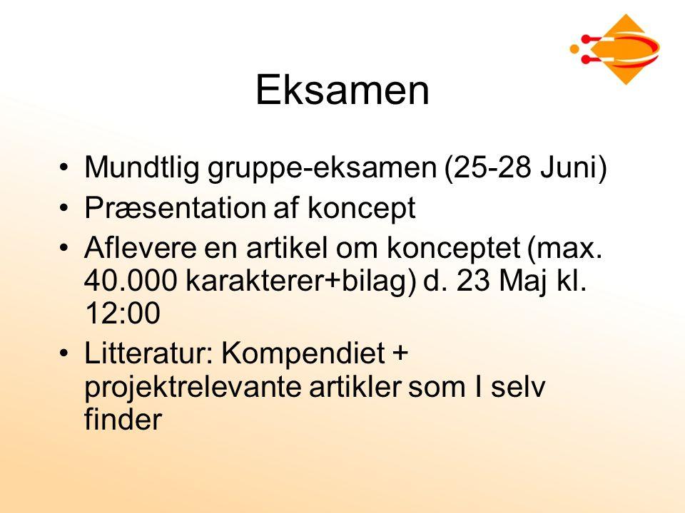 Eksamen Mundtlig gruppe-eksamen (25-28 Juni) Præsentation af koncept