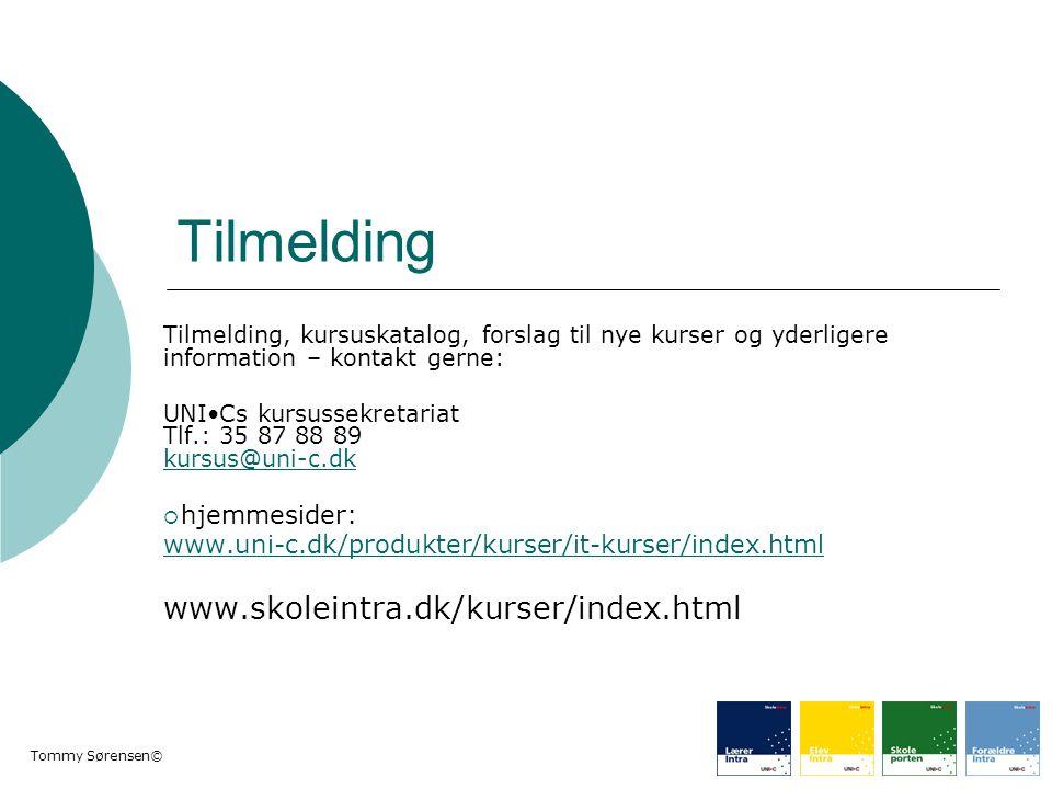 Tilmelding www.skoleintra.dk/kurser/index.html hjemmesider: