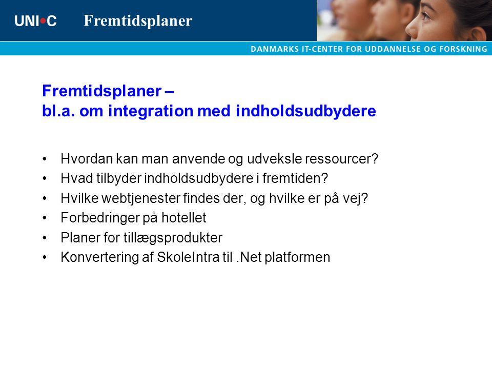 Fremtidsplaner – bl.a. om integration med indholdsudbydere