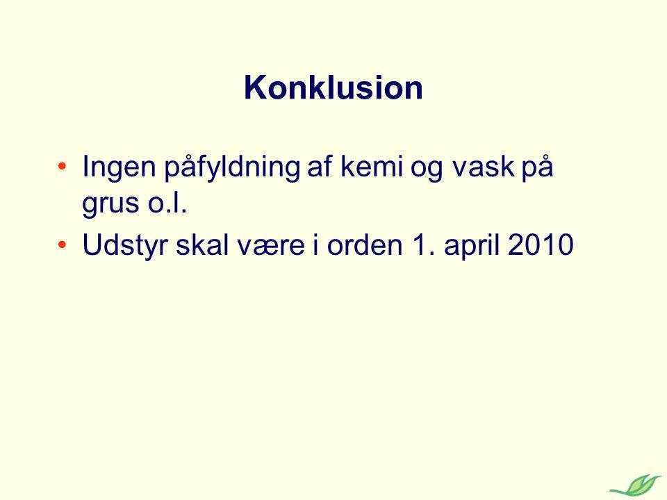 Konklusion Ingen påfyldning af kemi og vask på grus o.l.