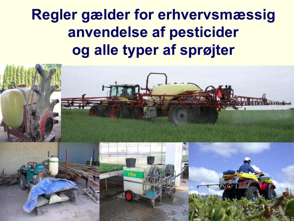 Regler gælder for erhvervsmæssig anvendelse af pesticider og alle typer af sprøjter