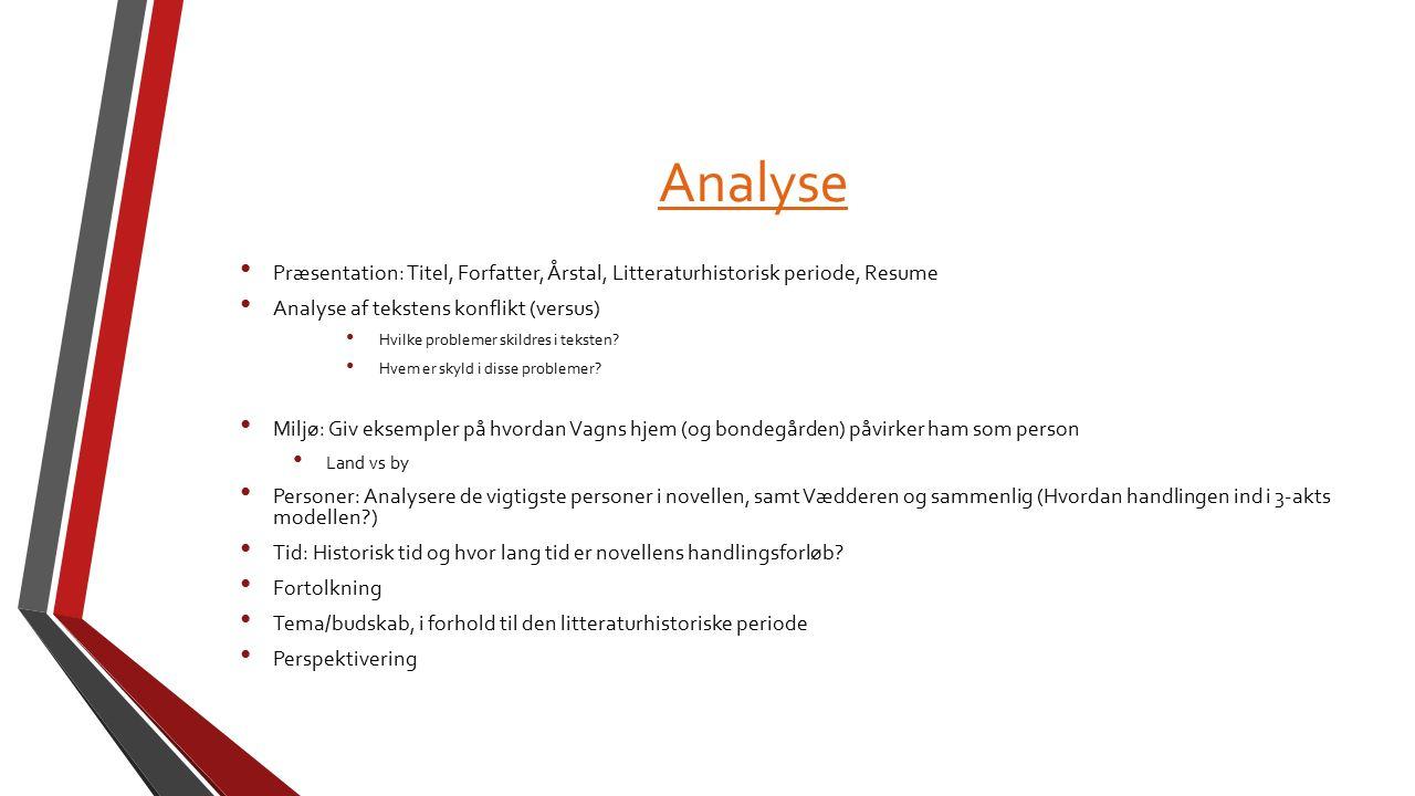 Analyse Præsentation: Titel, Forfatter, Årstal, Litteraturhistorisk periode, Resume. Analyse af tekstens konflikt (versus)