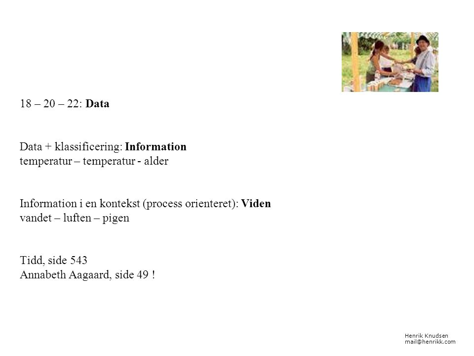Data + klassificering: Information temperatur – temperatur - alder