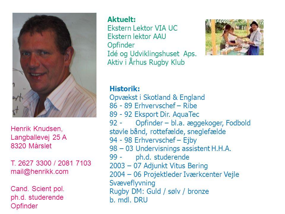Aktuelt: Ekstern Lektor VIA UC. Ekstern lektor AAU. Opfinder. Idé og Udviklingshuset Aps. Aktiv i Århus Rugby Klub.