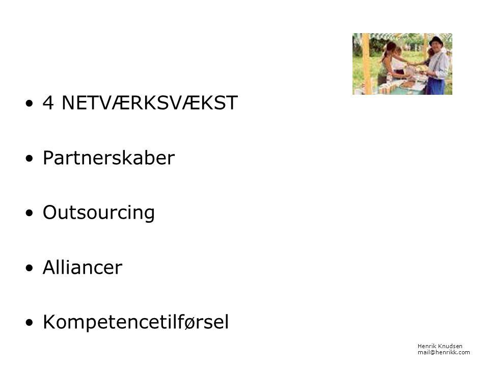 4 NETVÆRKSVÆKST Partnerskaber Outsourcing Alliancer