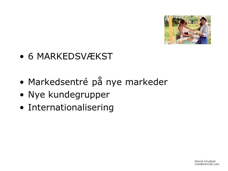 Markedsentré på nye markeder Nye kundegrupper Internationalisering