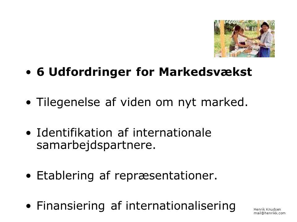 6 Udfordringer for Markedsvækst Tilegenelse af viden om nyt marked.