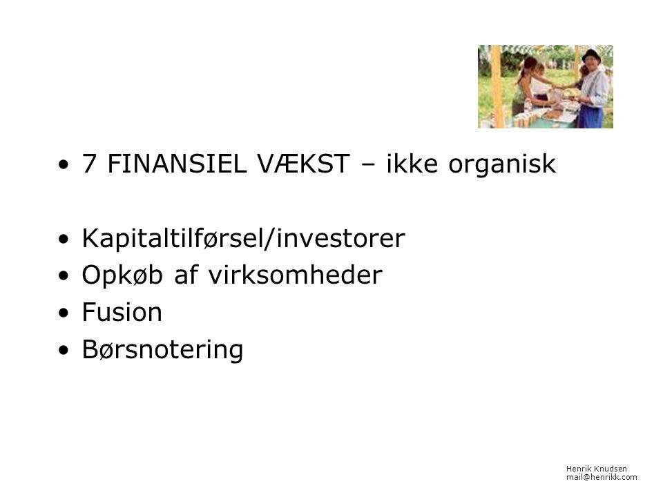 7 FINANSIEL VÆKST – ikke organisk Kapitaltilførsel/investorer