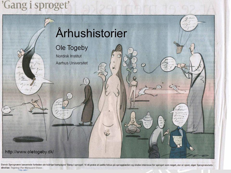 Århushistorier Ole Togeby http://www.oletogeby.dk/ Nordisk Institut