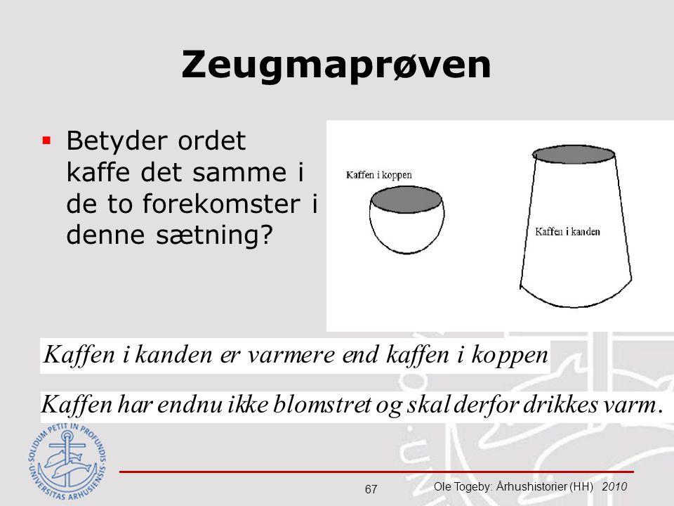 Zeugmaprøven Betyder ordet kaffe det samme i de to forekomster i denne sætning