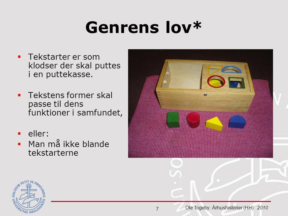 Genrens lov* Tekstarter er som klodser der skal puttes i en puttekasse. Tekstens former skal passe til dens funktioner i samfundet,
