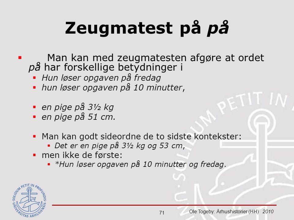 Zeugmatest på på Man kan med zeugmatesten afgøre at ordet på har forskellige betydninger i. Hun løser opgaven på fredag.
