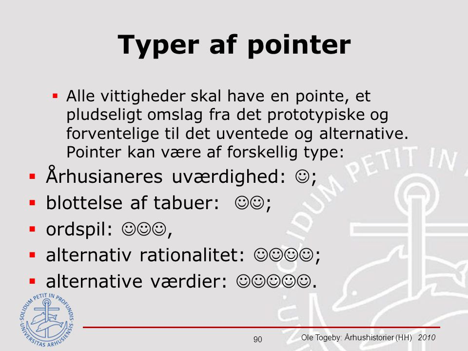 Typer af pointer Århusianeres uværdighed: ; blottelse af tabuer: ;