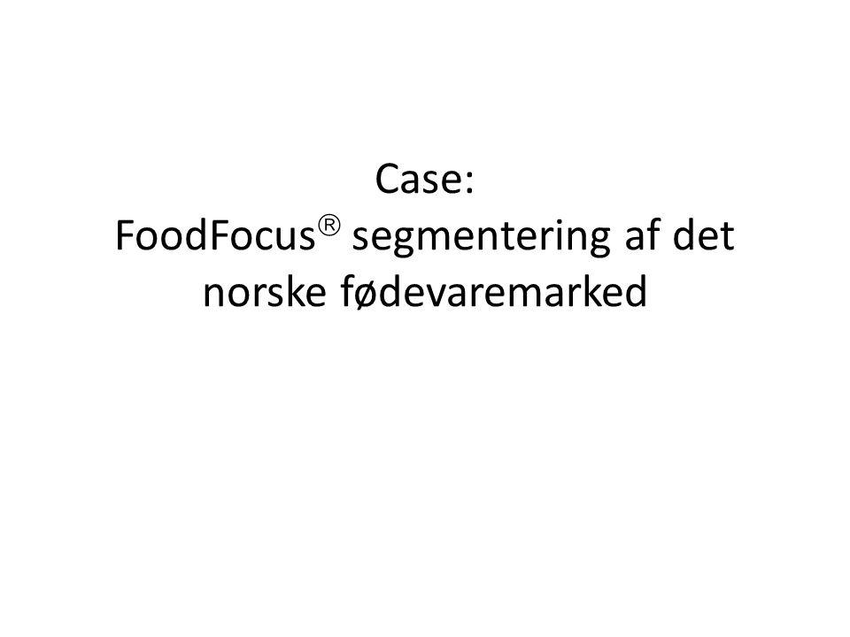 Case: FoodFocus segmentering af det norske fødevaremarked