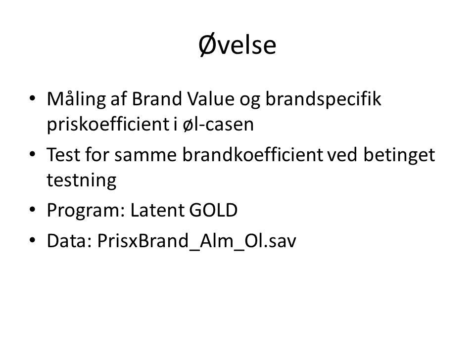Øvelse Måling af Brand Value og brandspecifik priskoefficient i øl-casen. Test for samme brandkoefficient ved betinget testning.