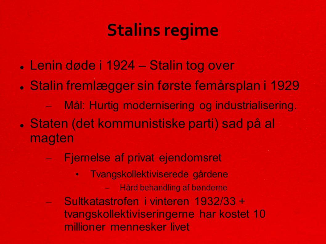 Stalins regime Lenin døde i 1924 – Stalin tog over