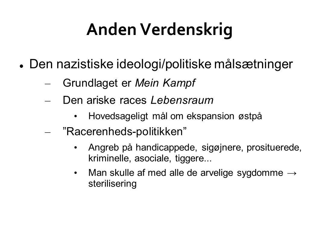 Anden Verdenskrig Den nazistiske ideologi/politiske målsætninger