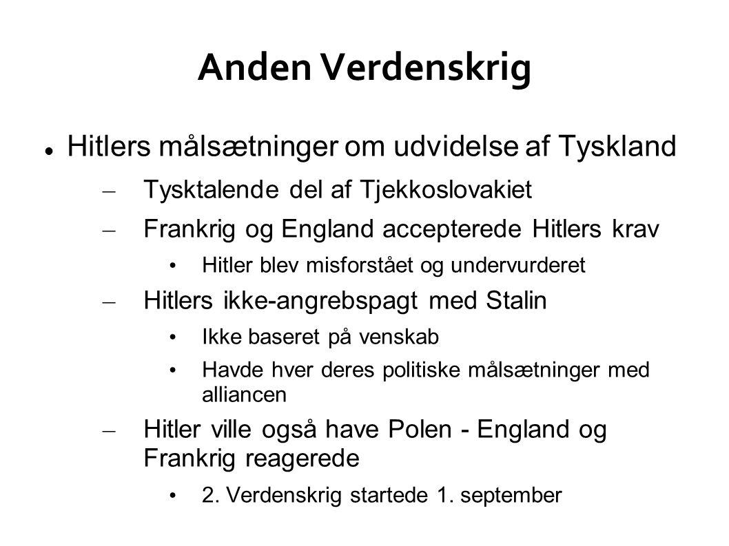 Anden Verdenskrig Hitlers målsætninger om udvidelse af Tyskland