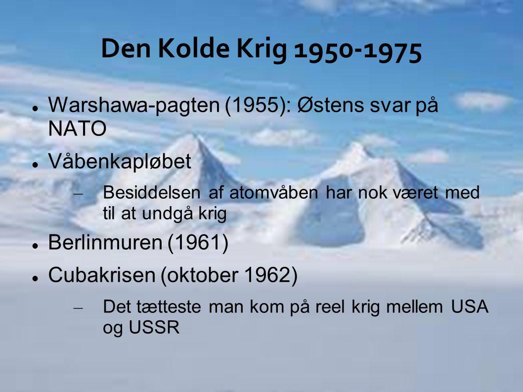 Den Kolde Krig 1950-1975 Warshawa-pagten (1955): Østens svar på NATO