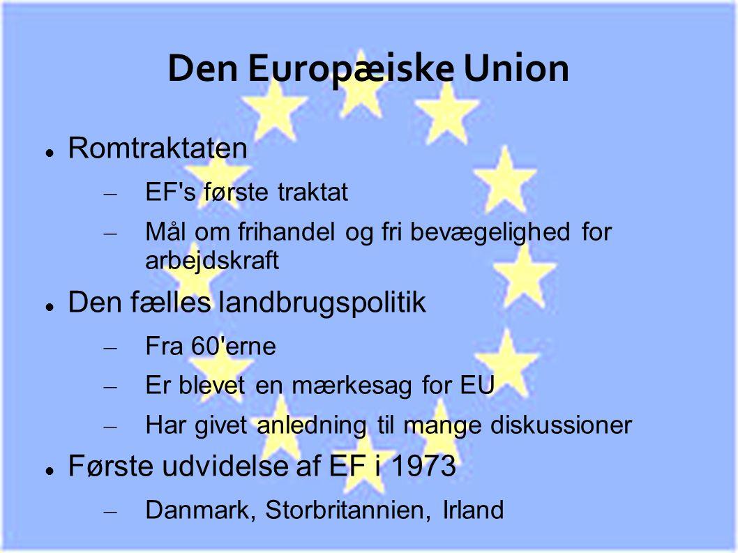 Den Europæiske Union Romtraktaten Den fælles landbrugspolitik