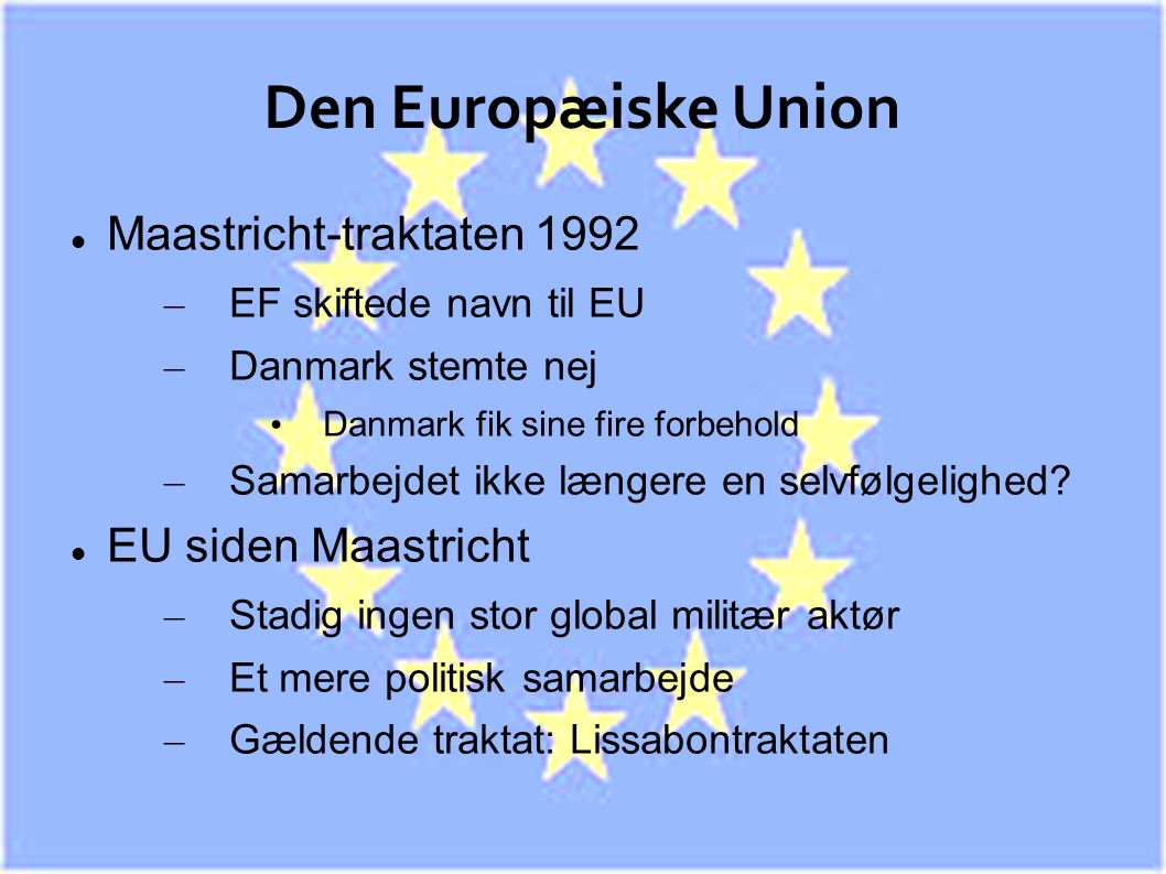 Den Europæiske Union Maastricht-traktaten 1992 EU siden Maastricht