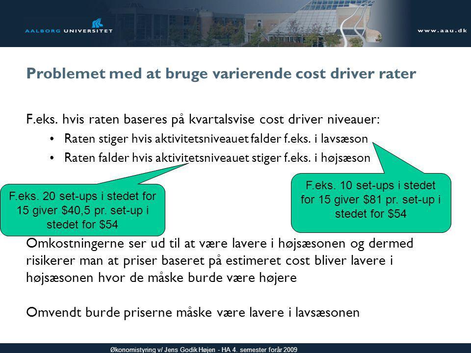 Problemet med at bruge varierende cost driver rater