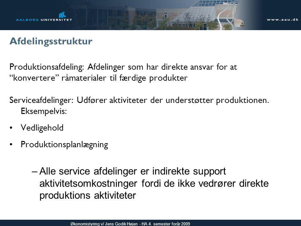 Afdelingsstruktur Produktionsafdeling: Afdelinger som har direkte ansvar for at. konvertere råmaterialer til færdige produkter.
