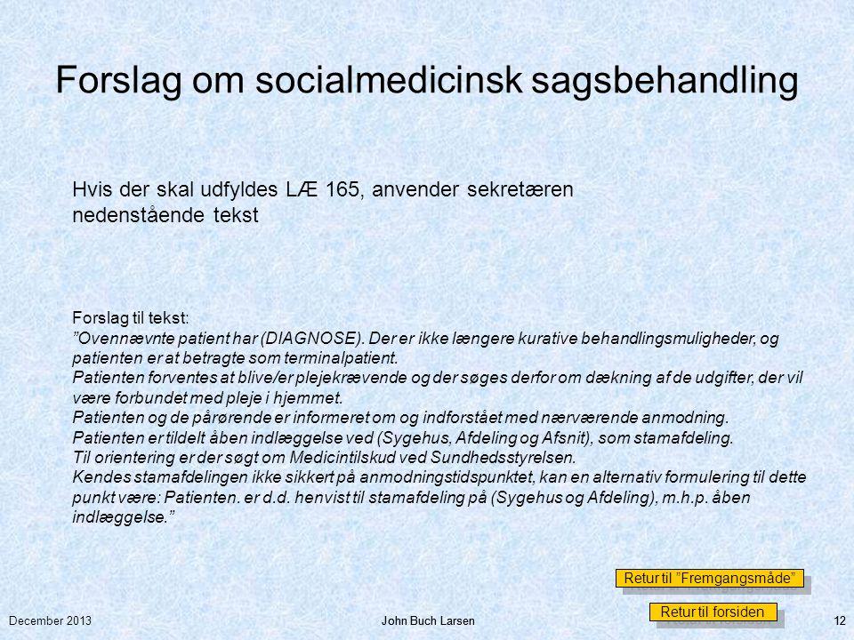 Forslag om socialmedicinsk sagsbehandling