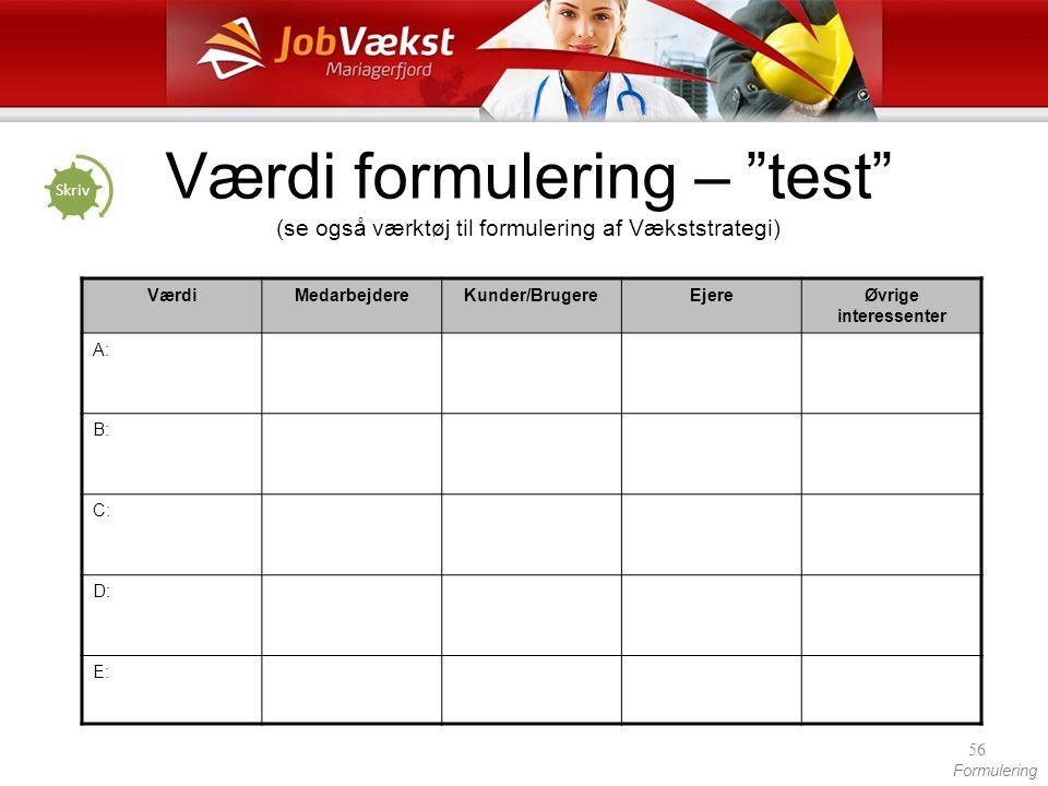 Værdi formulering – test (se også værktøj til formulering af Vækststrategi)