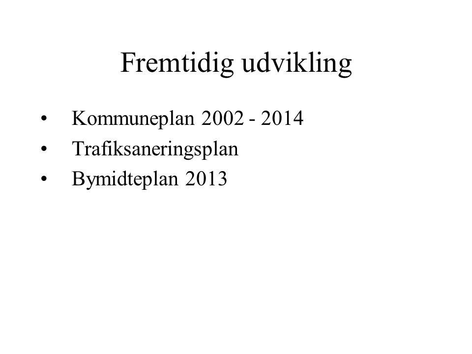 Fremtidig udvikling Kommuneplan 2002 - 2014 Trafiksaneringsplan