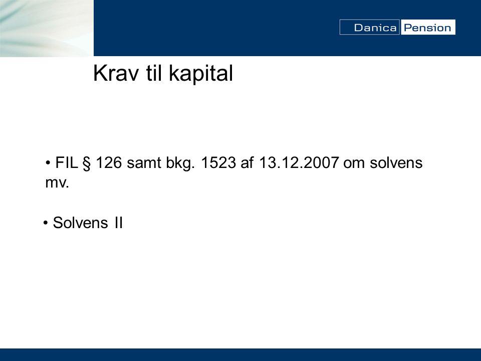 Krav til kapital FIL § 126 samt bkg. 1523 af 13.12.2007 om solvens mv.