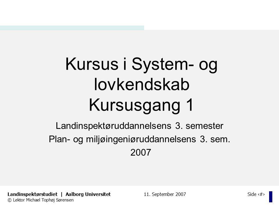 Kursus i System- og lovkendskab Kursusgang 1