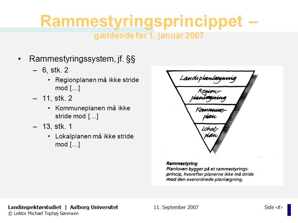Rammestyringsprincippet – gældende før 1. januar 2007
