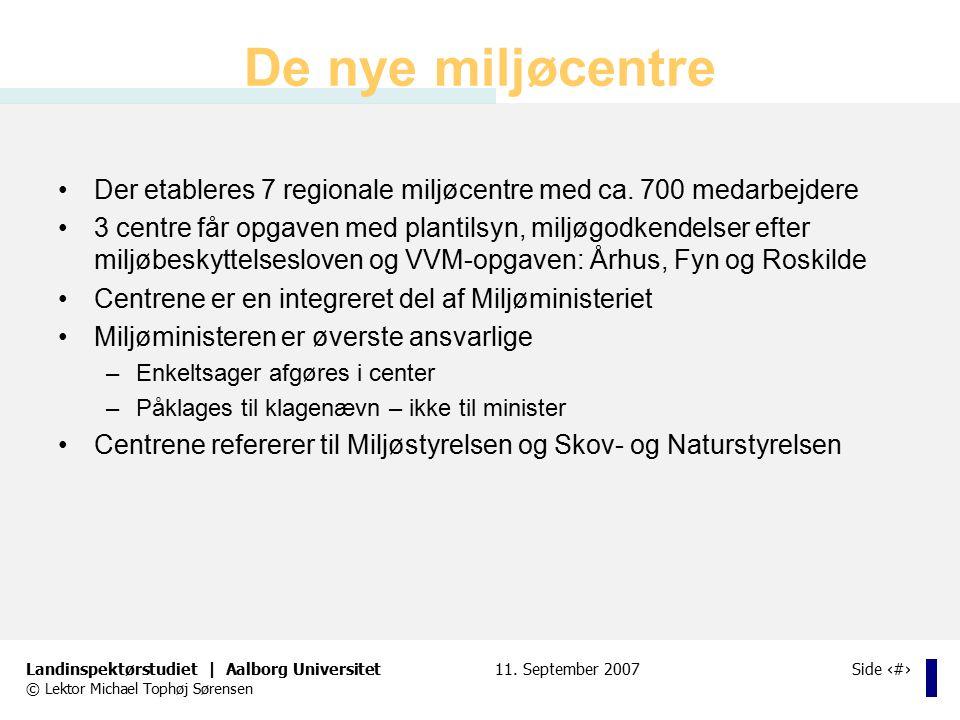 De nye miljøcentre Der etableres 7 regionale miljøcentre med ca. 700 medarbejdere.