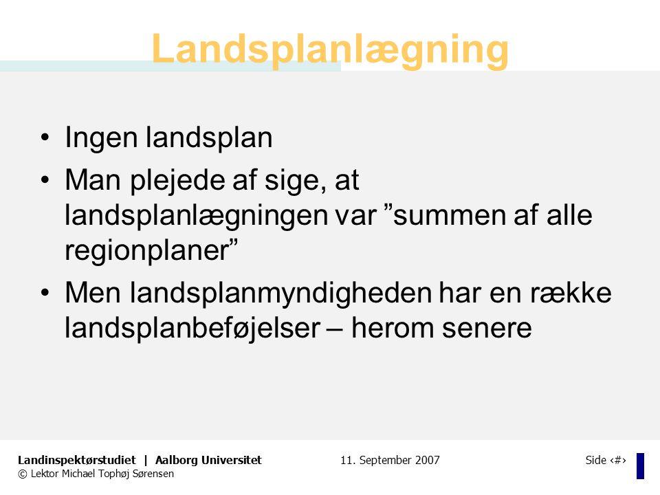 Landsplanlægning Ingen landsplan