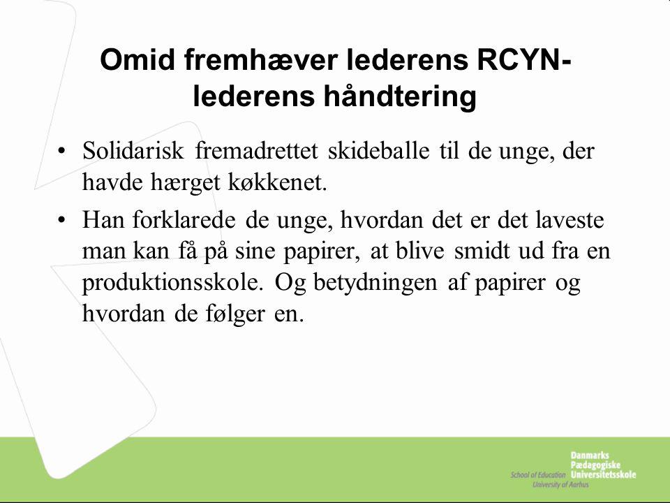 Omid fremhæver lederens RCYN-lederens håndtering