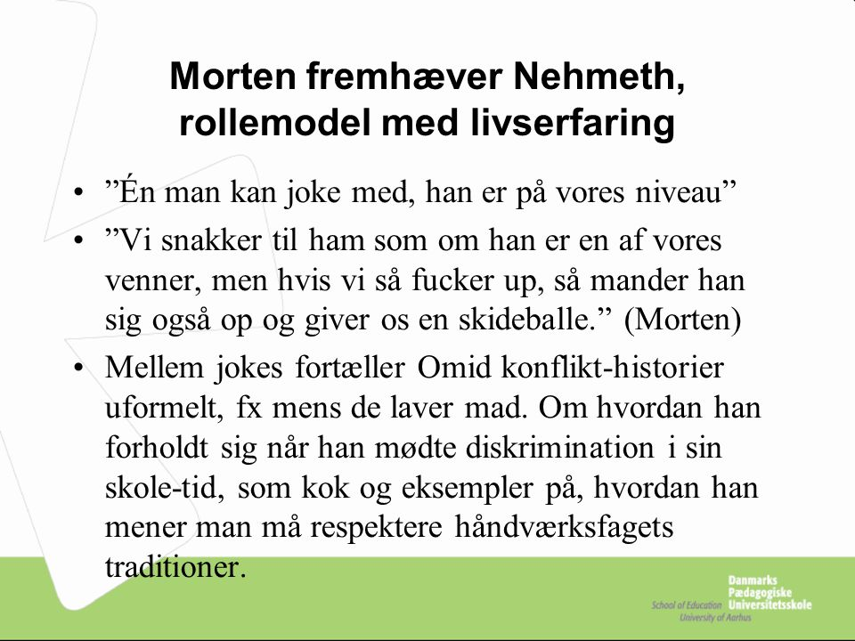 Morten fremhæver Nehmeth, rollemodel med livserfaring