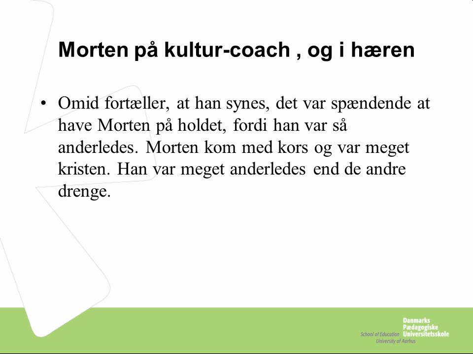 Morten på kultur-coach , og i hæren