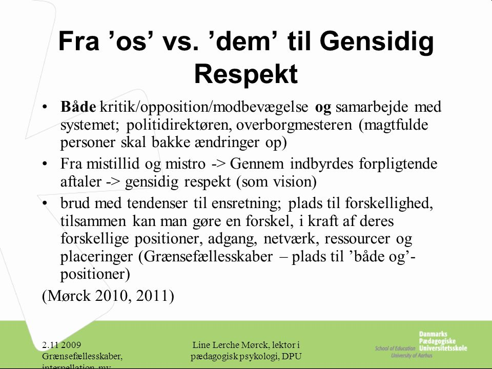 Fra 'os' vs. 'dem' til Gensidig Respekt