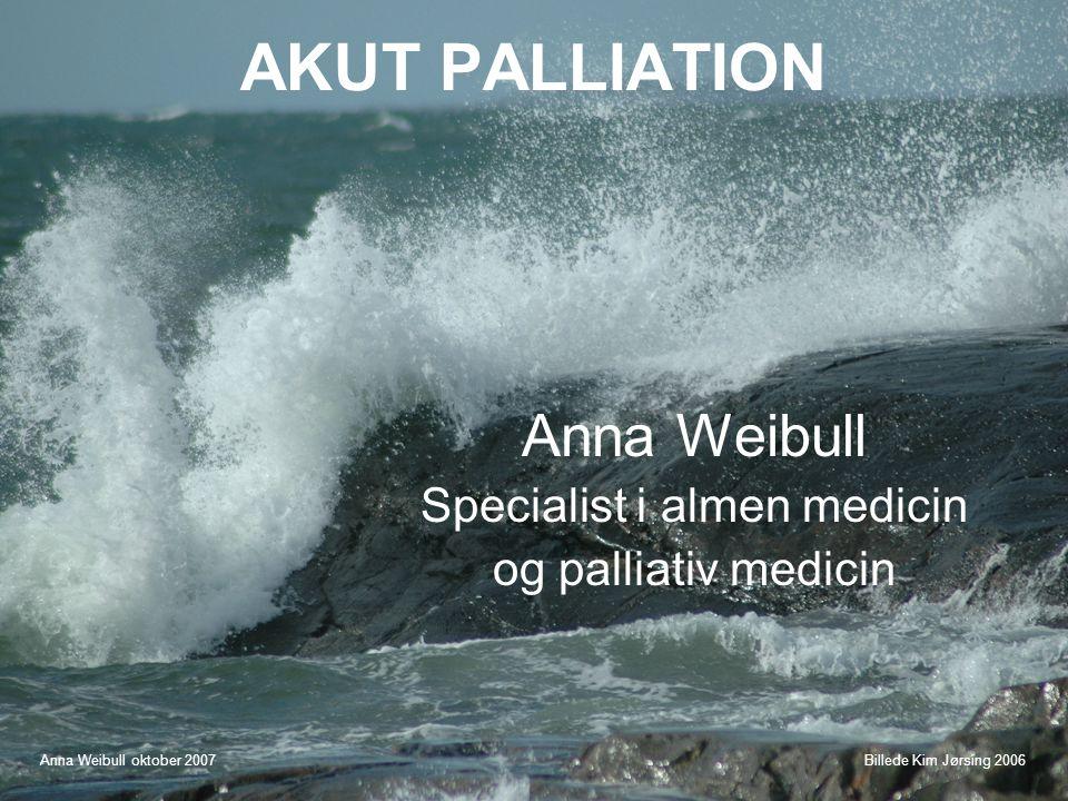 Anna Weibull Specialist i almen medicin og palliativ medicin