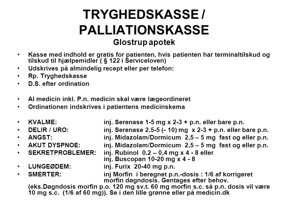 TRYGHEDSKASSE / PALLIATIONSKASSE Glostrup apotek