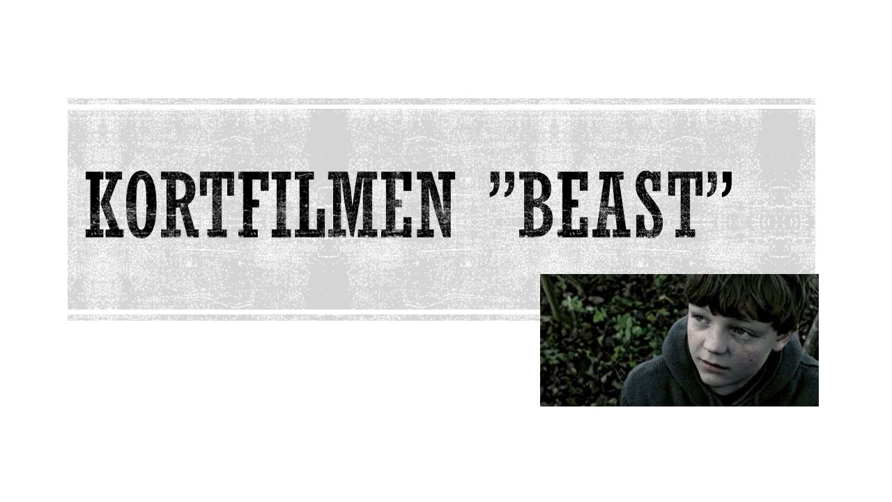 Kortfilmen Beast