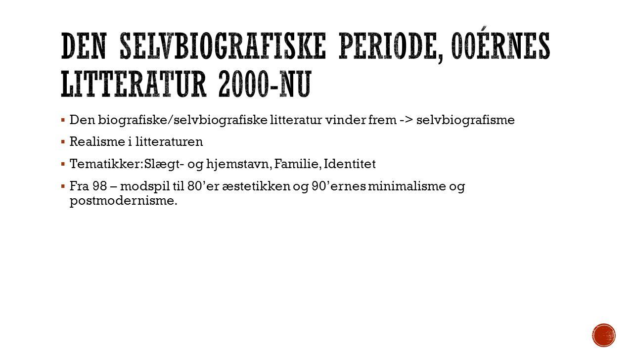 Den selvbiografiske periode, 00érnes litteratur 2000-nu